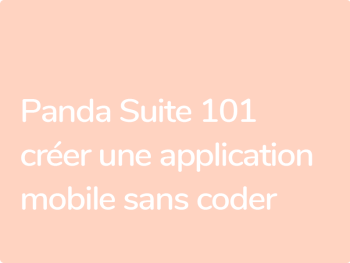 Formation Panda Suite Créer une application mobile sans coder