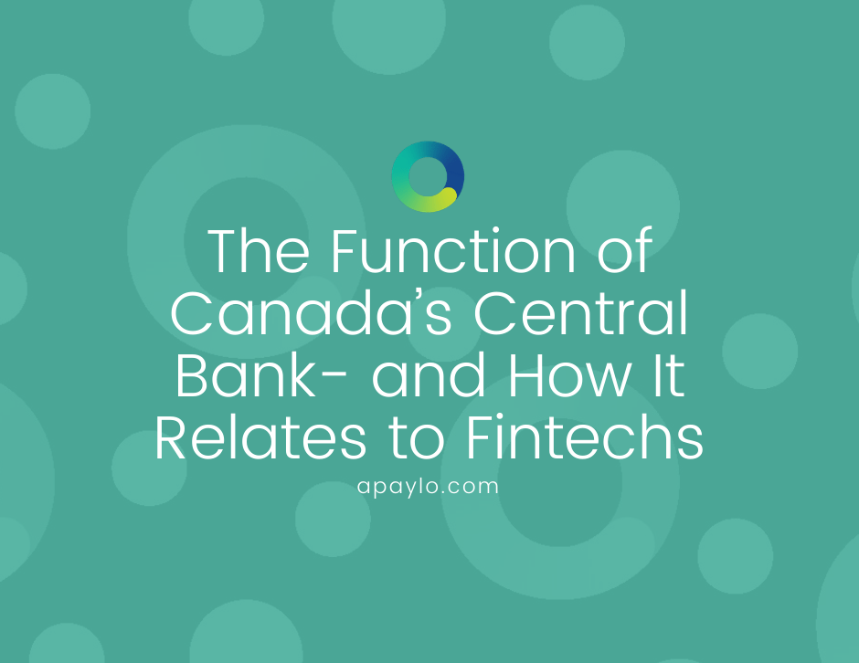 The Function of Canada's Central Bank- and How It Relates to Fintechs