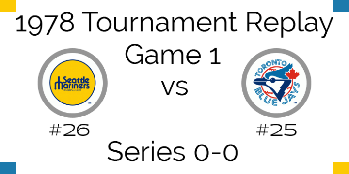 Game 1 – 1978 Tournament Replay Mariners vs Blue Jays
