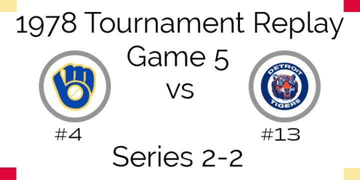 Game 5 – 1978 Tournament Replay Brewers vs Tigers