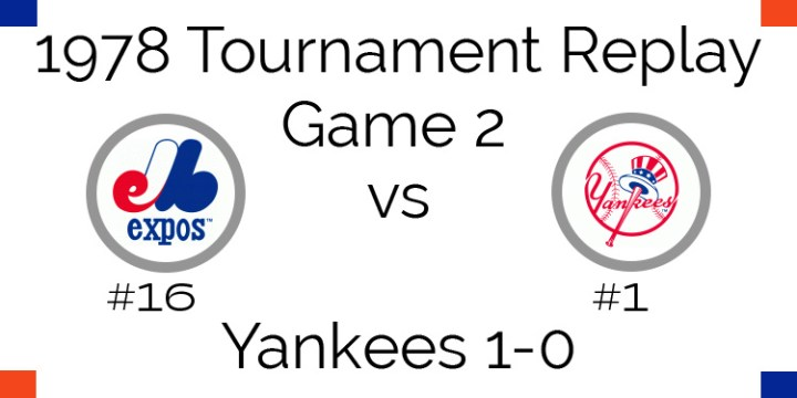 Game 2 – 1978 Tournament Replay Expos vs Yankees