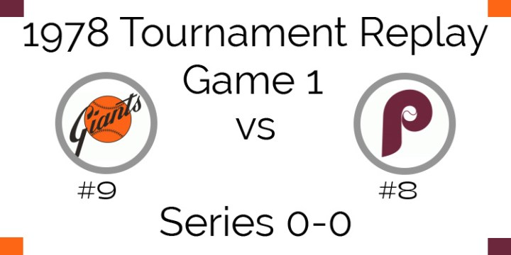 Game 1 – 1978 Tournament Replay Giants vs Phillies