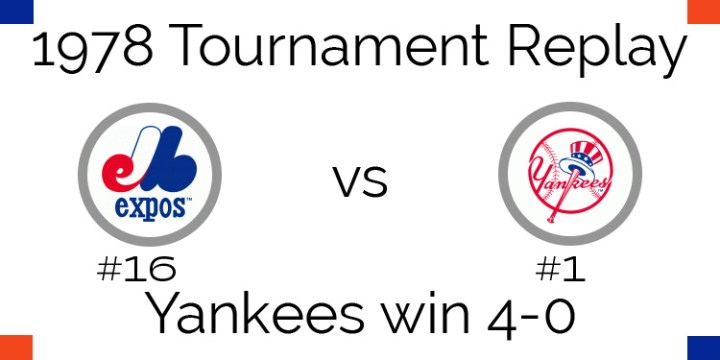 1978 Tournament Results – Yankees beat Expos 4-0
