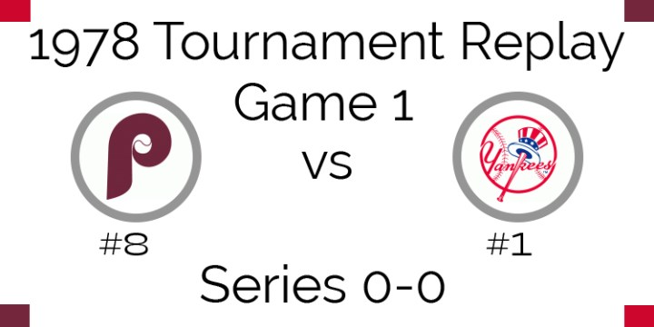 Game 1 – 1978 Tournament Replay Phillies vs Yankees