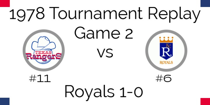 Game 2 – 1978 Tournament Replay Rangers vs Royals