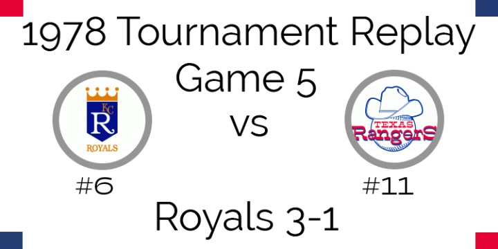 Game 5 – 1978 Tournament Replay Royals vs Rangers