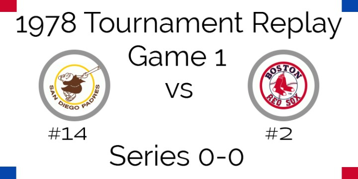 Game 1 – 1978 Tournament Replay Padres vs Red Sox