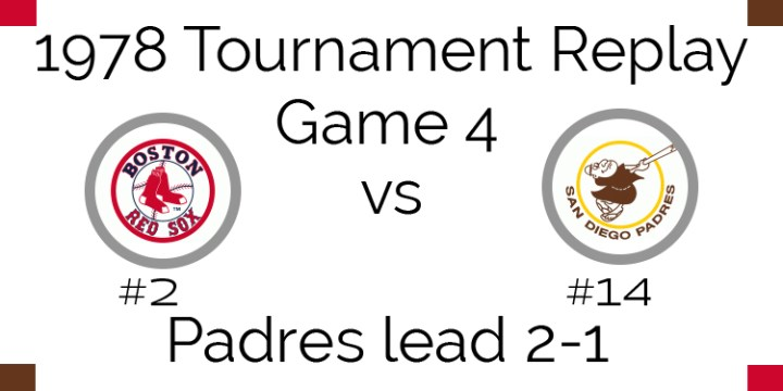 Game 4 – 1978 Tournament Replay Red Sox vs Padres