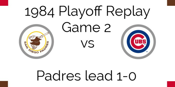 1984 Playoff Replay – NLCS Game 2 – Padres vs Cubs