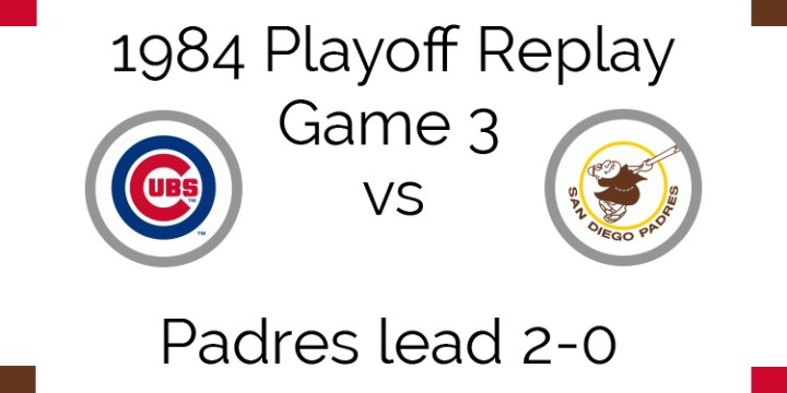 1984 Playoff Replay – NLCS Game 3 – Cubs vs Padres