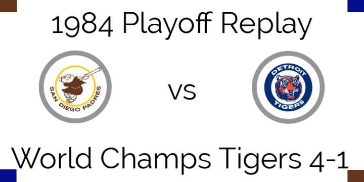 1984 Playoff Replay – World Series – Tigers beat Padres 4-1