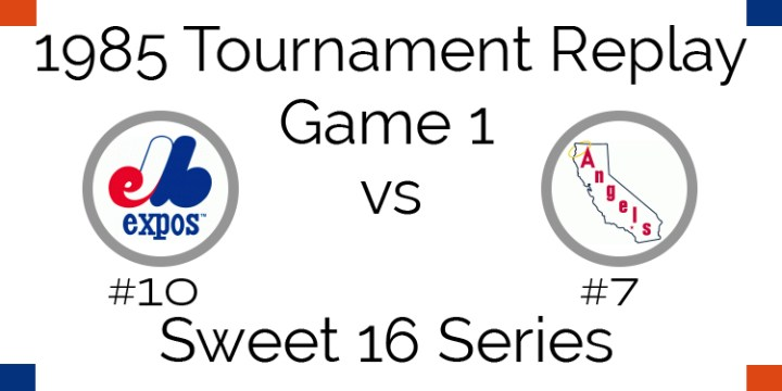 Game 1 – 1985 Tournament Replay Expos at Angels