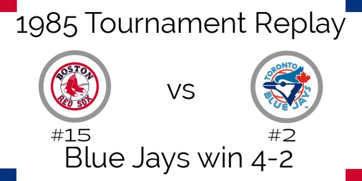 1985 Tournament Results – Blue Jays beat Red Sox in 6