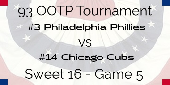 Out Of The Park 1993 Tournament – Game 5 – 3 Philadelphia Phillies vs 14 Chicago Cubs