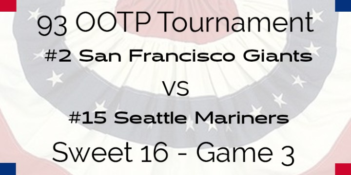 Out Of The Park 1993 Tournament – Game 3 –  2 San Francisco Giants vs 15 Seattle Mariners