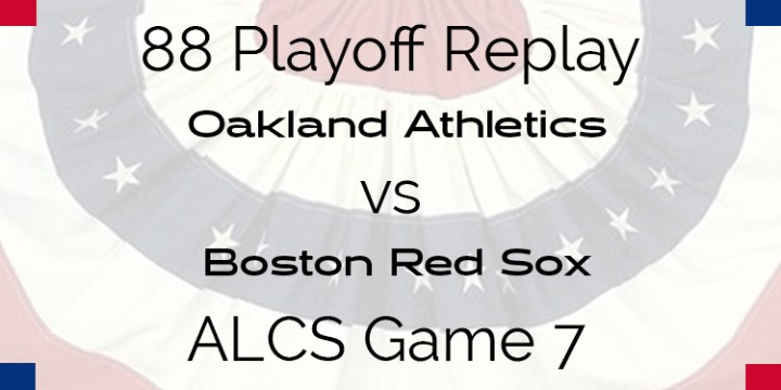 APBA 1988 ALCS Replay – Game 7 – Oakland's A's vs Boston Red Sox