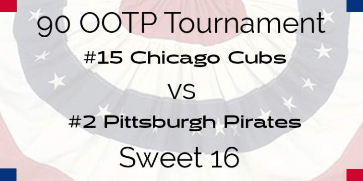 Out Of The Park 1990 Tournament – Sweet 16 – Cubs vs Pirates