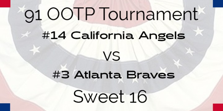 Out Of The Park 1991 Tournament – Sweet 16 – Angels vs Braves