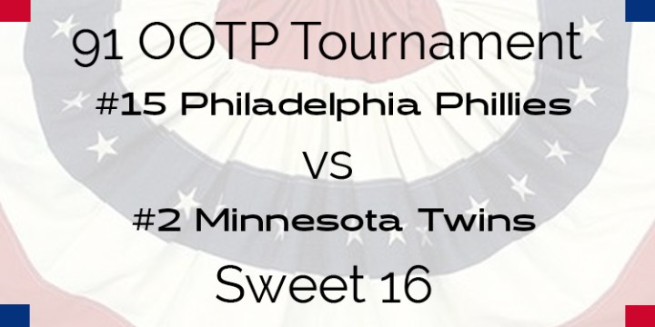 Out Of The Park 1991 Tournament – Sweet 16 – Phillies vs Twins