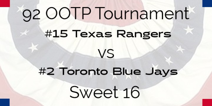 Out Of The Park 1992 Tournament – Sweet 16 – Rangers vs Blue Jays