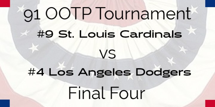 Out Of The Park 1991 Tournament – Final Four – Cardinals vs Dodgers