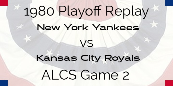 1980 Playoff Replay – ALCS – Game 2 – Yankees at Royals