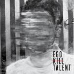 Ego Kill Talent – Ego Kill Talent
