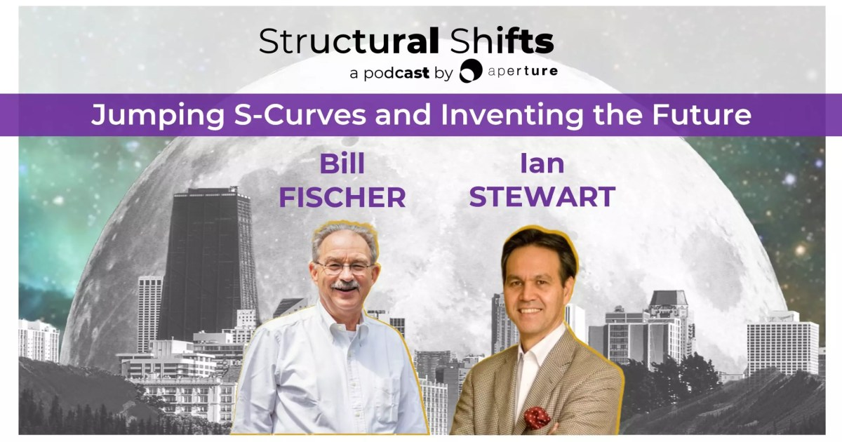 Jumping S-curves and Inventing the Future with Bill FISCHER and Ian STEWART