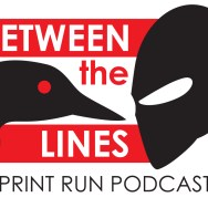 Between the Lines with the Print Run Podcast