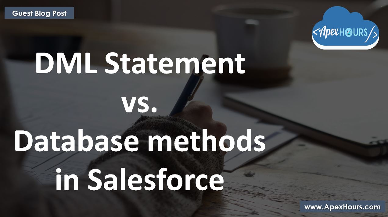 DML Vs Database method in Salesforce