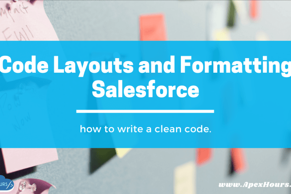 Code Layouts and Formatting Salesforce