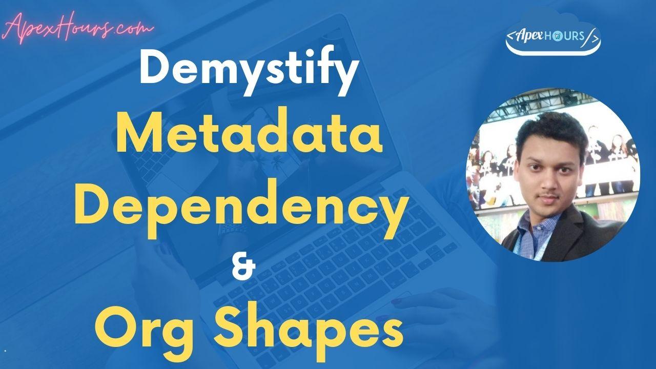 Metadata Dependency API & Org Shapes