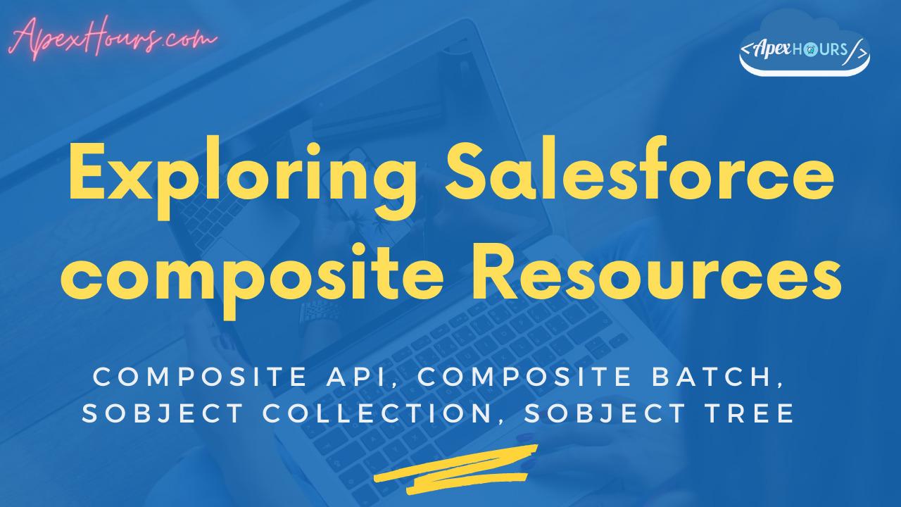 Salesforce composite Resources