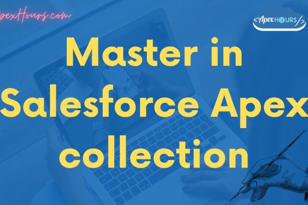 Master in Salesforce Apex collection