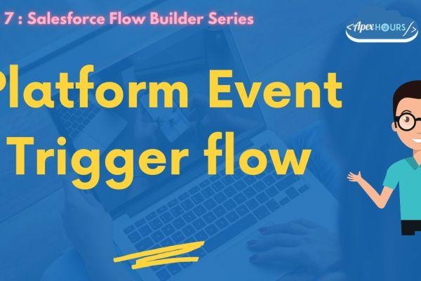 Platform Event Trigger flow