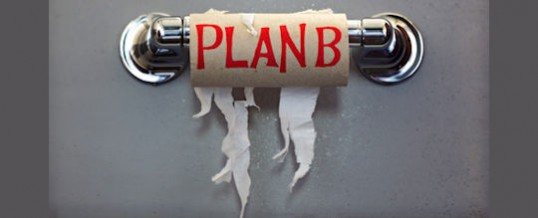 You Can't Do Life, or Business, Without Plan B