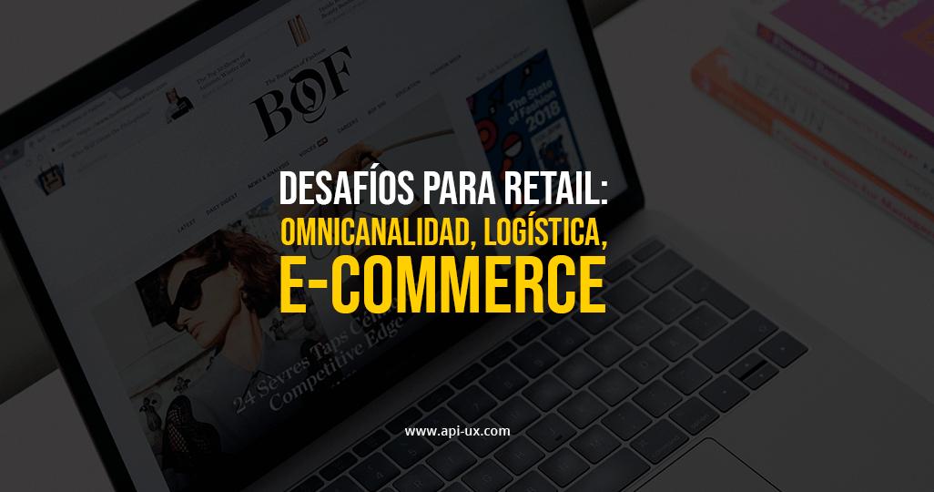 Omnicanalidad, logística y e-commerce: Los desafíos para retail este 2021