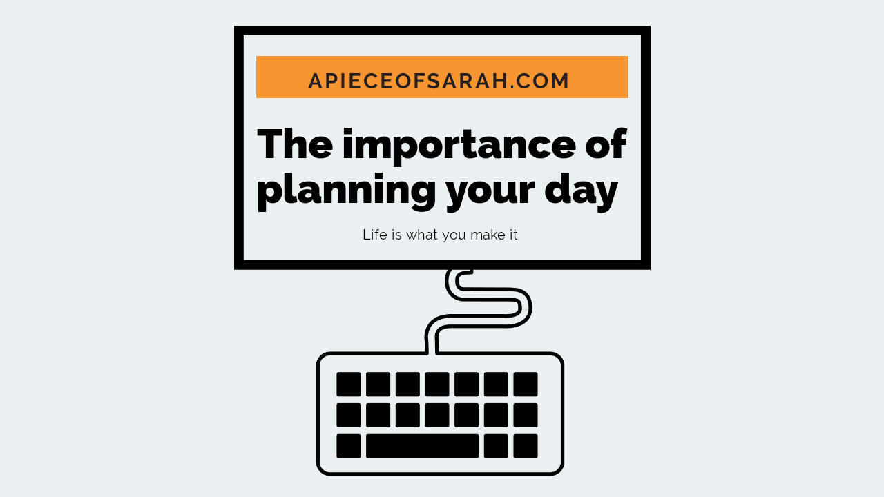 The importance of planning your day.