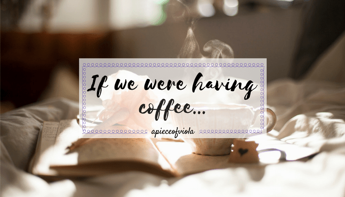 If We Were Having Coffee… | Vol. 15