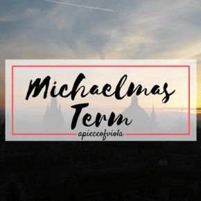 Reflection: Michaelmas Term | Uni Diaries