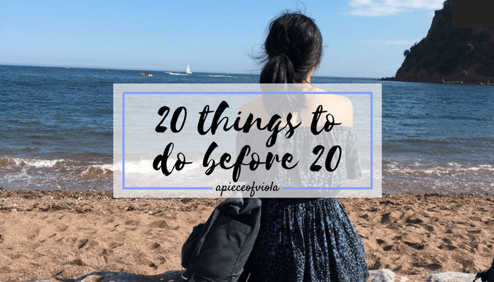 20 Things To Do Before 20