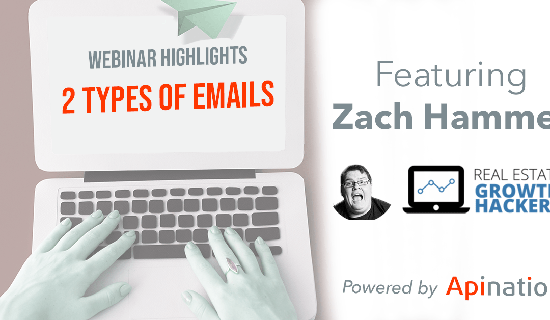 Webinar Highlights: The Two Types of Email Every Real Estate Agent Needs to be Sending