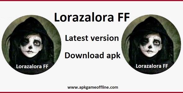 Lorazalora FF apk