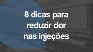 Dicas para reduzir dor nas injeções