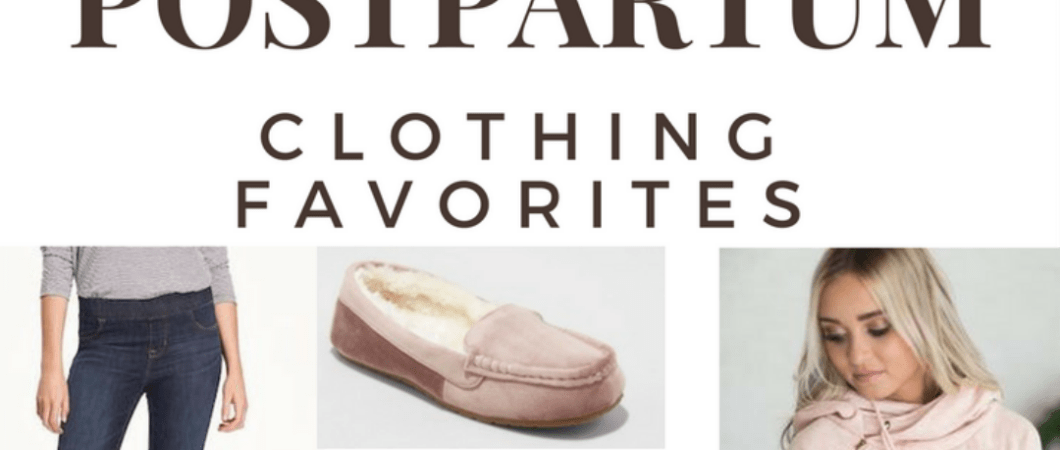 Postpartum Clothing Favorites