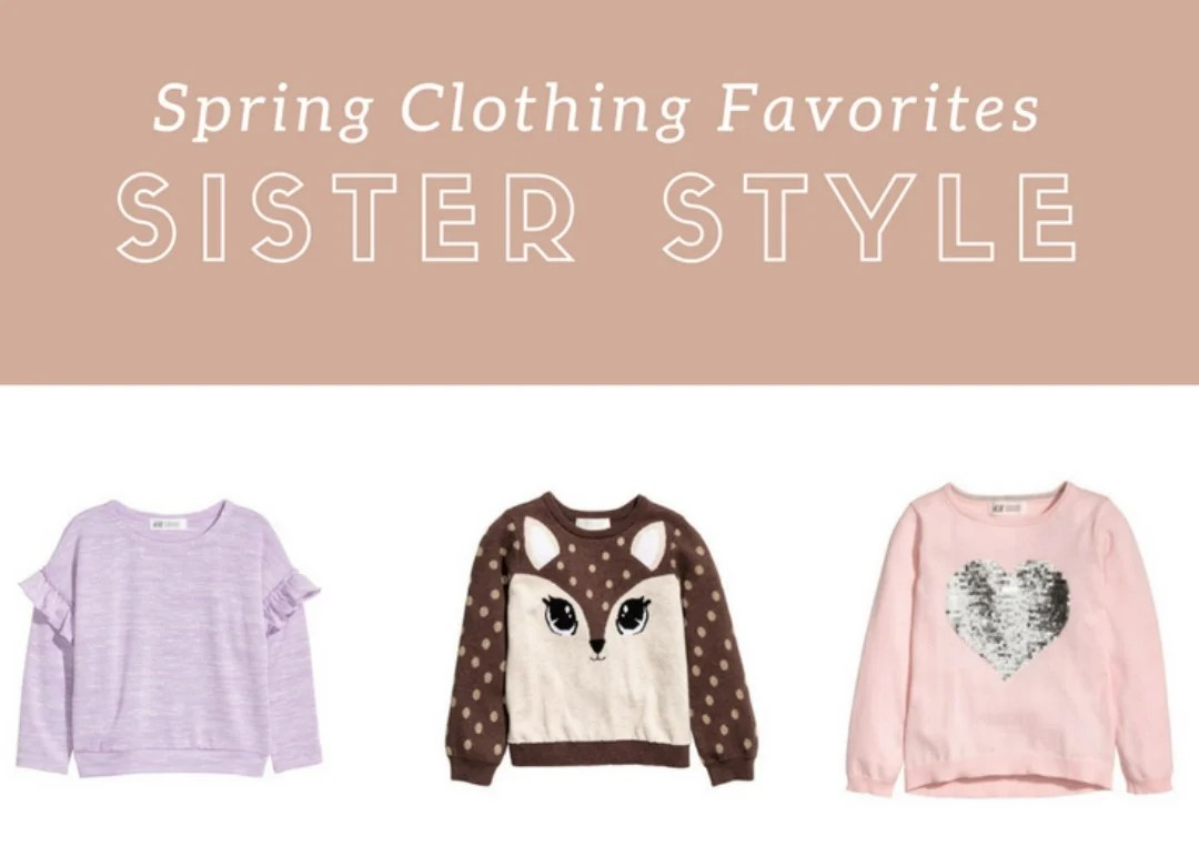 bc2fadd640e07 Spring Clothing Favorites: Sister Style - A + Life