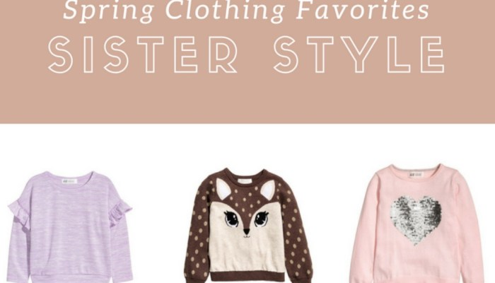 Spring Clothing Favorites: Sister Style