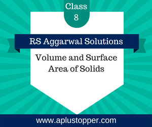 RS Aggarwal Class 8 Solutions Ch 20 Volume and Surface Area of Solids