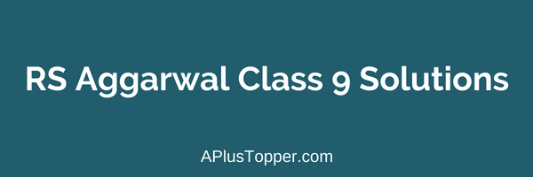RS Aggarwal Class 9 Solutions