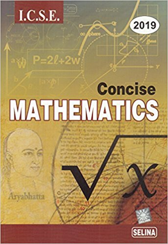 Selina Concise Mathematics Class 10 ICSE Solutions 2019-20 PDF